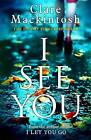 I See You by Clare Mackintosh (Hardback, 2016)