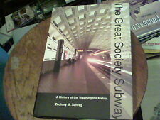 The Great Society Subway a history of the Washington Metro by Zachary M. Schrag