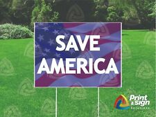 Save America 18x24 Yard Sign Coroplast Printed Double Sided With Free Stand