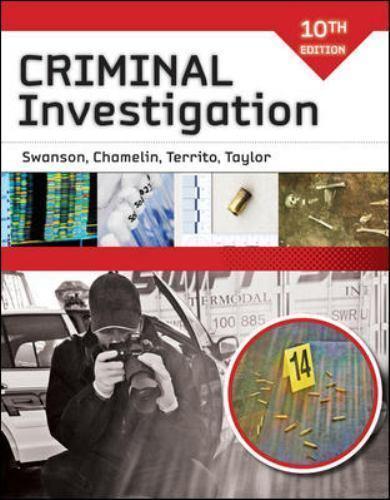 Criminal investigation 10th edition: charles r. Swanson, neil c.