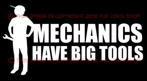 "/""Mechanics Have BIG Tools/"" Decal Sticker.Trucker,Wife,Big Rig,Hauler,Race,10-4"