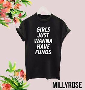 f02cdc363 GIRLS JUST WANNA HAVE FUNDS LADIES WOMENS SLOGAN WHITE BLACK T SHIRT ...