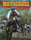 Motocross History: From Local Scrambling to World Championship MX to Freestyle by Bob Woods (Hardback, 2008)