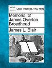 Memorial of James Overton Broadhead by James L Blair (Paperback / softback, 2010)