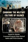 Changing The Military Culture of Silence by Samuel M Rhodes 9781449042745