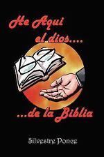 He Aqui el Dios de la Biblia by Silvestre Ponce (2004, Paperback)