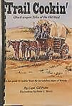 Trail Cookin' : Chuck Wagon Tales of the Old West (A Fun Guide to Cookin' From t
