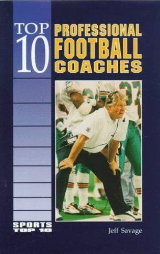 Top 10 Professional Football Coaches  (ExLib) by Jeff Savage