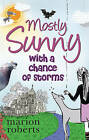 Mostly Sunny with a Chance of Storms by Marion Roberts (Paperback, 2009)