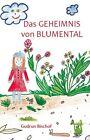Das Geheimnis von Blumental von Gudrun Bischof (2012, Kunststoffeinband)