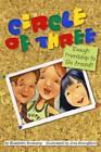 Circle of Three: Enough Friendship to Go Around? by Elizabeth Brokamp (Hardback, 2008)