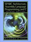 SPARC Architecture, Assembly Language Programming, and C by Richard P. Paul (1999, Paperback)