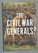 The Civil War Generals : Little-Known Perspectives about the War's Greatest Leaders by Robert I. Girardi (2013, Hardcover)