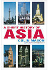 A Short History of Asia by Colin Mason (Paperback, 2005)