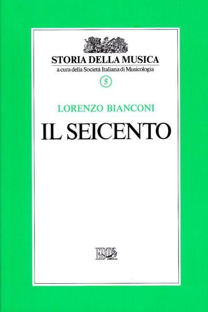 Il seicento. Vol. 5 di Bianconi Lorenzo ULTIMA COPIA