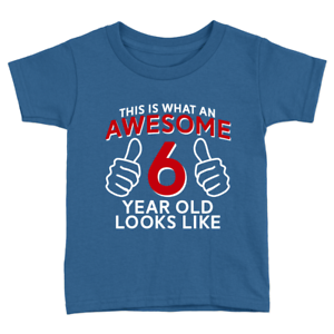 Awesome 6 Year Old Kids T-Shirt 6th Birthday Celebration Gift Cool Top