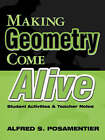 Making Geometry Come Alive: Student Activities and Teacher Notes by Alfred S. Posamentier (Paperback, 2000)