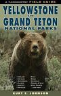 The Field Guide to Yellowstone and Grand Teton National Parks by Kurt F Johnson (Paperback / softback, 2013)