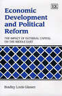 Economic Development and Political Reform: The Impact of External Capital on the Middle East by Bradley Louis Glasser (Hardback, 2001)