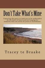 Don't Take What's Mine : Capturing the Past Is a Task Not to Be Undertaken by...