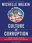 Culture of Corruption: Obama and His Team of Tax Cheats, Crooks, and Cronies by Michelle Malkin (CD-Audio, 2009)
