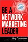 Be a Network Marketing Leader: Build a Community to Build Your Empire by Barbara Christe (Paperback, 2016)