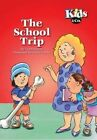 The School Trip by Geoff Patton (Paperback, 2005)