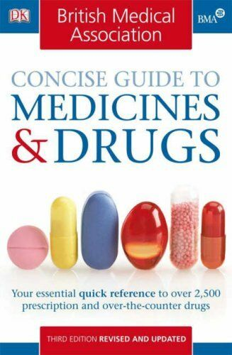 BMA Concise Guide to Medicines & Drugs,DK, John Henry