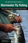American Angler Guide to Warmwater Fly Fishing: Proven Skills, Techniques, and Tactics from the Pros by Nathan Perkinson (Paperback, 2014)
