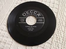 GOLDIE HILL WITH RED SOVINE YANKEE GO HOME/WHAT'S HAPPENED TO US DECCA 30826