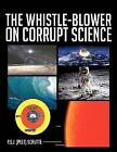 THE Whistle-Blower on Corrupt Science by P.S.J. (Peet) Schutte (Paperback, 2012)