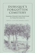Iowa and the Midwest Experience: Dubuque's Forgotten Cemetery : Excavating a...