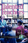 Talented Teachers: The Essential Force for Improving Student Achievement by Information Age Publishing (Hardback, 2004)