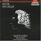 Ketil Hvoslef - : Concerto for Contrabasso; Rondo con variazioni; Octet for Flutes; Concertino for Orch (2005)