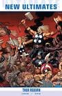Ultimate Comics New Ultimates: v. 1: Thor Reborn by Jeph Loeb (Paperback, 2011)