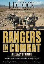 Rangers in Combat : A Legacy of Valor by J. D. Lock (2007, Hardcover)