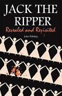 Jack the Ripper: Revealed and Revisited by John Wilding (Hardback, 2006)