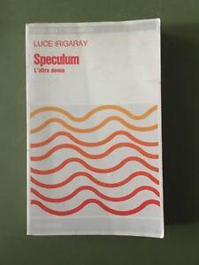 Luce Irigaray, SPECULUM - L'altra donna, Feltrinelli, 1975