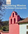 Discovering Mission La Purisima Concepcion by Zachary Anderson (Hardback, 2014)