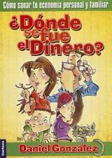 ¿Dónde se fue el dinero?: Cómo sanar tu economía personal y familiar (Spanish