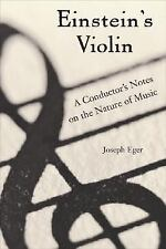 EINSTEIN'S VIOLIN A CONDUCTOR'S NOTES ON MUSIC, PHYSICS, AND SOCIAL CHANGE NEW
