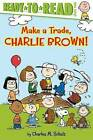Make a Trade, Charlie Brown! by Charles M Schulz (Hardback, 2015)
