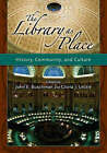 The Library as Place: History, Community and Culture by ABC-CLIO (Paperback, 2006)