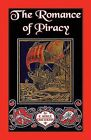 The Romance of Piracy: The Story of the Adventures, Fights, and Deeds of Daring of Pirates, Filibusters, and Buccaneers from the Earliest Times to the Present Day by E Keble Chatterton (Paperback / softback, 2013)