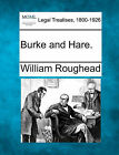Burke and Hare. by William Roughead (Paperback / softback, 2010)