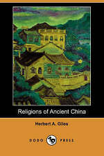 Religions of Ancient China (Dodo Press) by Giles, Herbert Allen -Paperback