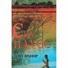 Cry Havoc a Trip to Hell for a Group of Ageing Mercenaries Who Should Have Known Better Paperback – 8 Jun 2004