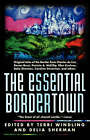 Essential Bordertown: a Travellers' Guide to the Edge of Faerie by St Martin's Press (Paperback, 1999)