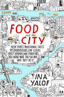 Food and the City: New York's Professional Chefs, Restauranteurs, Line Cooks, Street Vendors, and Purveyors Talk About What They Do and... by Ina Yalof (Hardback, 2016)