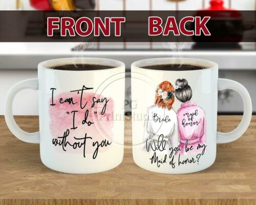 Bridesmaid Proposal Mug Maid Of Honor Proposal Best Friends Gift Maid Of Honor